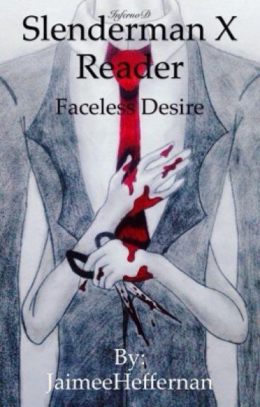 Slenderman x Reader (Faceless Desire)