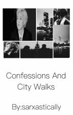 Confessions and city walks  by sarxastically