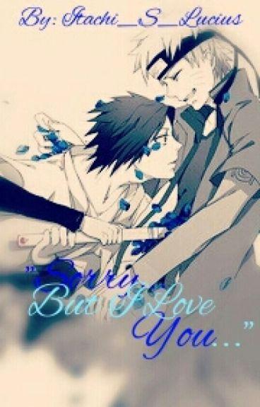 Sorry But I Love You (SasuNaru fan fic)