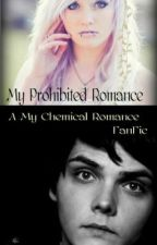 My Prohibited Romance (A My Chemical Romance FanFic) by another_teen_killjoy