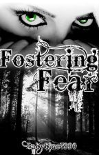 Fostering Fear by APerry90