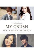 My Crush is a Campus Heartthrob by rmjumxxz