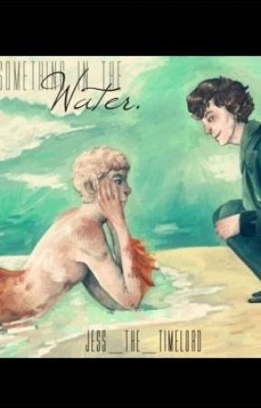 Something in the Water (a johnlock fanfiction) - Chapter 2 - Wattpad