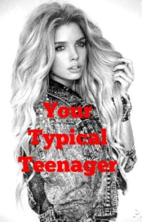 a typical teenager