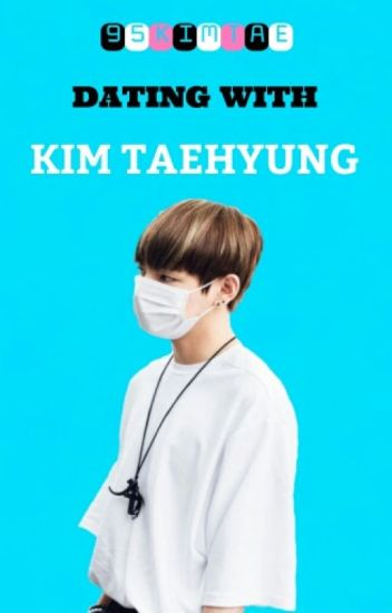 Dating With Kim Taehyung