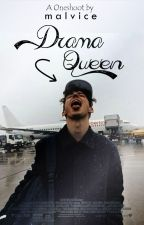 Drama Queen! [BxB - OneShoot] by Malvice