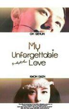 My Unforgettable Love -> O.S.H by novitadiansari