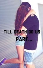 Till Death Do Us Part -sequel to falling for Brandon rowland- by Highkeybooks