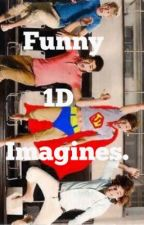 Funny 1D imagines. by retarded1Dfanfics