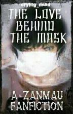 The Love Behind The Mask: A ZanMau Fanfiction (AU) by crying_dead