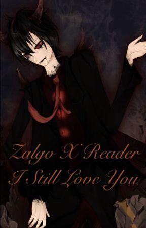 zalgo x reader - I still love you by nerdygingerteen