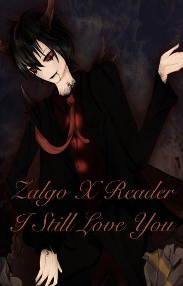zalgo x reader - I still love you
