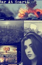 War At Heart (5H//Camren) !On Hold/Editing! by rrunningwithdreamss