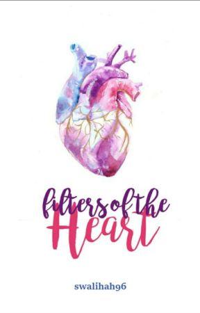 Filters Of The Heart❤ - The hardened hearts♥ - Wattpad