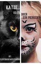 Katze oder doch ein Mensch?! by IloveBooksandPianos