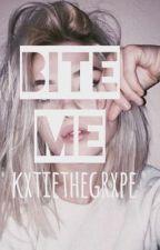 Bite Me by kxtiethegrxpe