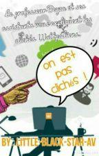 On Est Pas Clichés ! by FixpenSinge