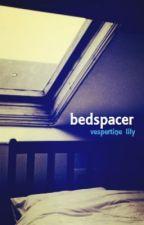 Bedspacer by vespertinelily