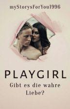 Playgirl- gibt es die wahre Liebe? by myStorysForYou1996