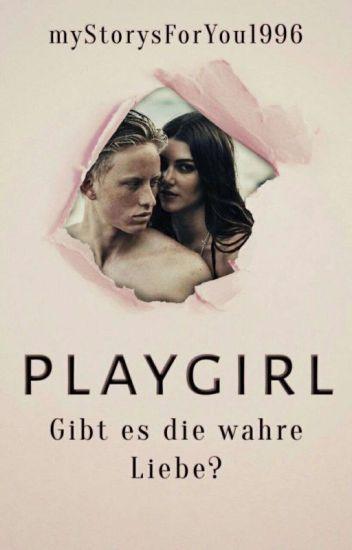 Playgirl- gibt es die wahre Liebe?
