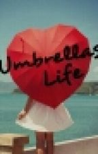 Umbrellas Life by wulantrisia