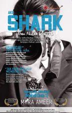 Aku Shark...dan Akulah Lelaki Itu by AmeeraAmeer6