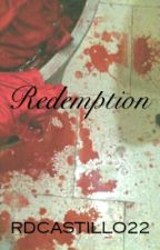 Redemption by RDCASTILLO21
