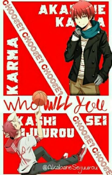 Who Will You Choose? (Akashi×Reader×Karma) [SLOW UPDATE]
