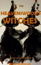 Heavenswood's Witches by megladiolus