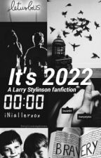 It's 2022 by iNiallerxox