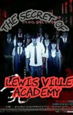 The Secret of Lewis Ville Academy by Niage_19