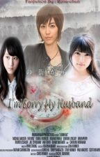 I'm Sorry My Husband by RenaAnisa_Azahra