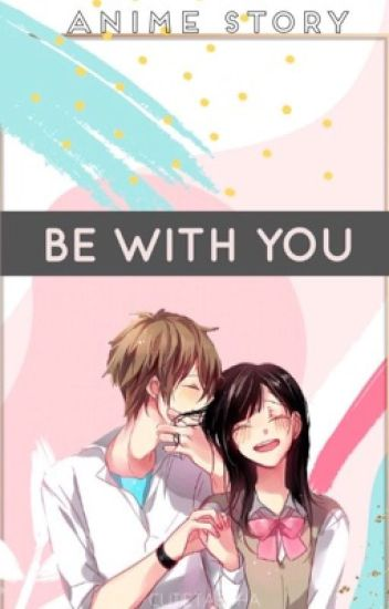 Be with You   Editing in Progress