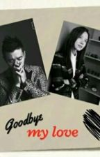 Good Bye My Love by citieyhajar