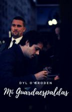 Mi guardaespaldas |Dylan O'Brien|[Editando] by IngridSadai