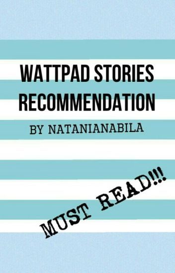 Wattpad Stories Recommendation (+review)!