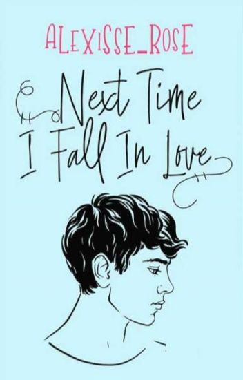 Next Time I Fall In Love