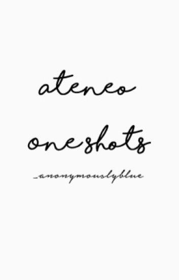 Ateneo One Shots