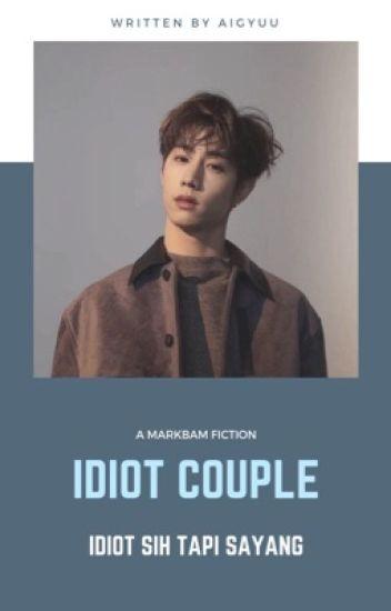 idiot couple! 🌥 markbam