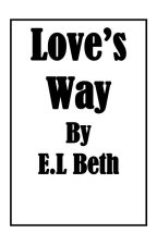 Love's Way by ELBeth76