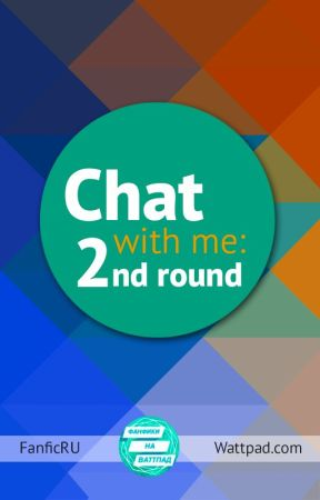 Chat With Me: second round by FanficRU