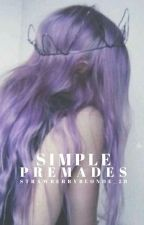 Simple Premades by 2Story_Sisters