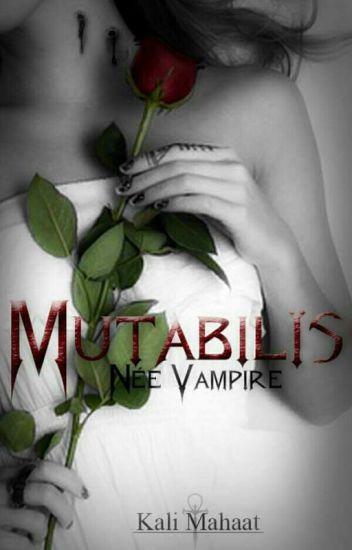 MUTABILIS - Tome I de La Saga NÉE VAMPIRE