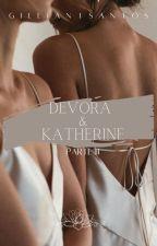 Devora & Katherine [Parte III] by GillianISantos