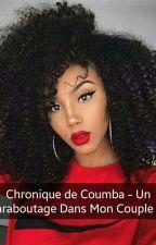 Chronique de Coumba - Un Maraboutage Dans Mon Couple 👊  by Malienne_ALV_ALM