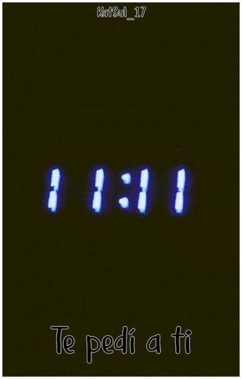 11:11. Te pedí a ti.
