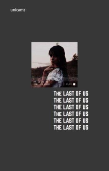 The Last of Us (Camren) ✔