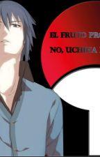 El fruto prohibido.... No, Uchiha Prohibido. by GabSakUchiha