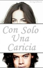 Con Sólo Una Caricia (Harry Styles fanfic) by loving1dmusic