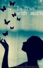 Be free with music by GiusyArmosino